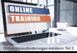 Online-Training Herausforderunge meistern Teil 2